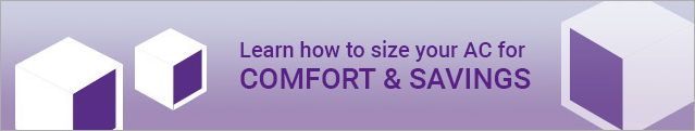 Learn how to size your AC for comfort and savings